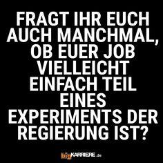 #spruchdestages #experiment #stuttgart #köln #ludwigshafen #mannheim #mainz #trier #koblenz #job #fun #karriere #abgekatertesspiel #sprüche