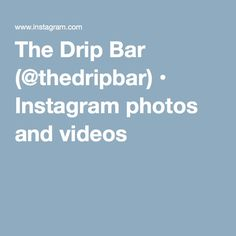 The Drip Bar (@thedripbar) • Instagram photos and videos