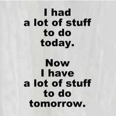 Story of my life 🤦🏻♀️ I swear I wake up every day with a list of go. Sarcastic Quotes, Funny Quotes, Funny Memes, Hilarious, Jokes, It's Funny, Funny Tweets, Life Quotes Love, Great Quotes