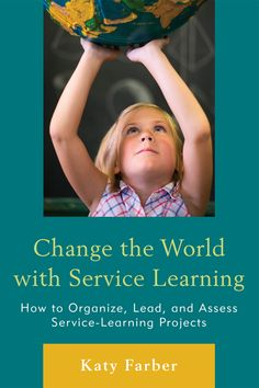 Service Learning = Learning While Changing the World