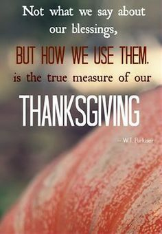 True Measure Of Our Thanksgiving ~