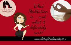 Are you still under the impression that meditation is all crossed legs and chanting? Let me explain what meditation is - and what it definitely isn't!