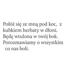 Czytam , patrze i ciągle się dziwie... że taki jesteś Poem Quotes, Real Quotes, Daily Quotes, Life Quotes, Saving Quotes, Dear Crush, Life Is Hard, Pretty Words, Proverbs