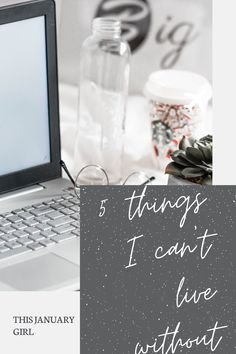 5 Things I Can't Live Without - This January Girl