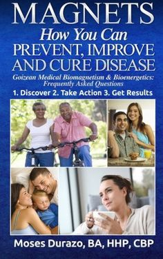 Magnets: How You Can Prevent, Improve and Cure Disease: Goizean Medical Biomagnetism & Bioenergetics: Frequently Asked Questions: Moses Durazo: 9781502805911: Amazon.com: Books