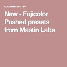 New - Fujicolor Pushed presets from Mastin Labs