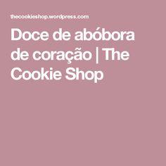 Doce de abóbora de coração | The Cookie Shop