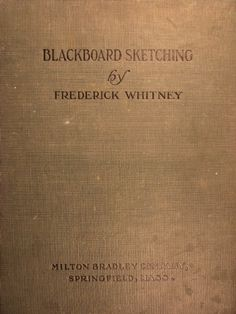 Blackboard Sketching 1908 - whole book, instructional plates, narrative, etc., online.