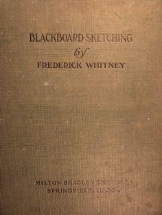 Blackboard Sketching 1908 - whole book, instructional plates, narrative, etc., online.