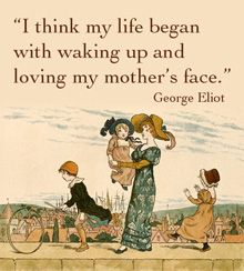 Ambleside Online Curriculum - the BEST Charlotte Mason FREE curriculum site… George Eliot Quotes, All In The Family, Charlotte Mason, Sign Printing, Mother And Child, Love Words, Quotable Quotes, In This World, Favorite Quotes