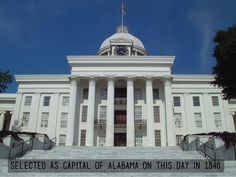 Did you know: On this day in 1846, Montgomery was selected as capital of Alabama