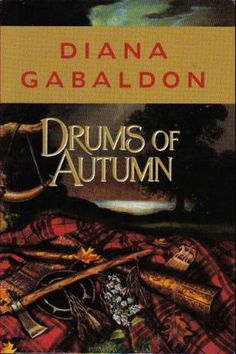 Drums of Autumn - Diana Gabaldon  My Grandmother gave me this book. It's so wonderful.