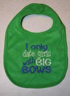 I only date girls with BIG BOWS by KenaKreations on Etsy, $7.00
