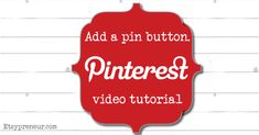 Video tutorial - add a pinterest pin button to your blog images. {Etsypreneur.com}