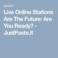 Live Online Stations Are The Future: Are You Ready? Mlb World Series, Future, Live, Future Tense