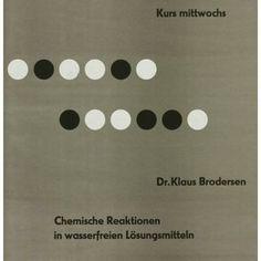 Chemische Reaktionen in wasserfreien Lösungsmitteln - Kurs Dr. Klaus Brodersen (Original Plakattext)