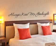 Always Kiss Me Goodnight Love Bedroom Family Decorative Vinyl Quote Art Mural Large Wall Lettering Decal Saying Decoration Sticker Decor L49. $17.97, via Etsy.