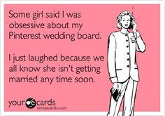 I actually try to keep my wedding off of Pinterest (don't want to give too much away!) but I thought this was hilarious.