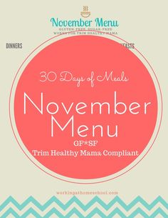 Trim Healthy Mama Menu for November - gluten-free, sugar-free, healthy printable menu from workingathomeschool.com.