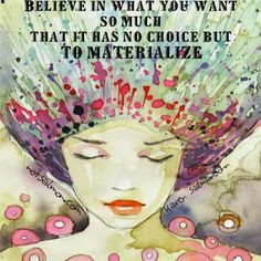 Dream Chasing Believe in what you want so much that it has no choice but to materialize.: Believe in what you want so much that it has no choice but to materialize. Believe, Building Self Esteem, Confidence Building, E Mc2, Meditation, Thats The Way, Way Of Life, Real Life, Positive Thoughts