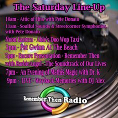 The Saturday Line-Up * http://rememberthenradio.com  Remember Then Radio - The Soundtrack of Our Lives - 24/7/365