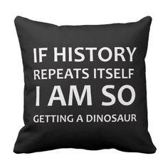 Shop Funny Sarcastic Dinosaur Joke Throw Pillow created by RosellaDesigns. Teen Room Decor, Room Ideas Bedroom, Bedroom Decor, Funny Throw Pillows, Cute Pillows, Fall Pillows, Decor Pillows, My New Room, My Room