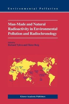 Man-Made and Natural Radioactivity in Environmental Pollution and Radiochronology - http://www.mansboss.com/man-made-and-natural-radioactivity-in-environmental-pollution-and-radiochronology/?utm_source=PN&utm_medium=i+love+Cool+Gadgets&utm_campaign=SNAP%2Bfrom%2BMen%27s+Stuff
