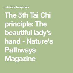 The 5th Tai Chi principle: The beautiful lady's hand - Nature's Pathways Magazine