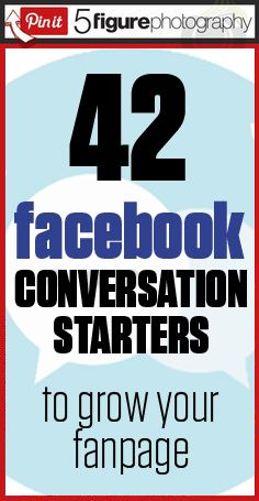 Photography Tips: 42 facebook conversation starters to grow your fanpage