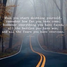 """#InspirationalQuotes """"Whenever you find yourself doubting how far you will go, just remember how far you have come. Remember everything you've faced. All the battles you have won. All the fears you've overcome. All the chapters you have written. Remember the moments that came before when you had this same doubt and overcame it. You can go as far as you let yourself go. Let go and you will soar farther that you've ever imagined."""""""