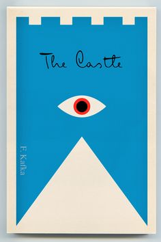 The castle by Franz Kafka, designed by Peter Mendelsund http://covers.petermendelsund.com/index