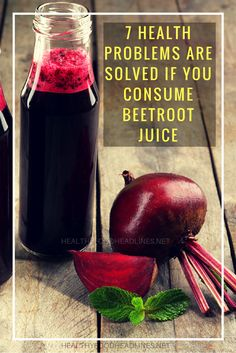 FIND OUT WHICH 7 HEALTH PROBLEMS ARE SOLVED IF YOU CONSUME BEETROOT JUICE