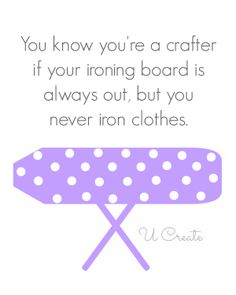you know you're a crafter if...