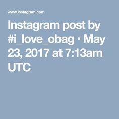 Instagram post by #i_love_obag • May 23, 2017 at 7:13am UTC
