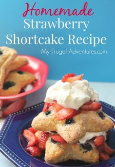 Easy Homemade Strawberry Shortcake Recipe- so delicious and perfect for 4th of July!