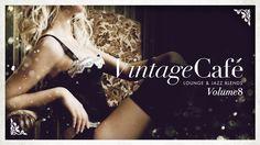 Vintage Café Vol 8 - The New 2017 Vintage Music Success - Full Album
