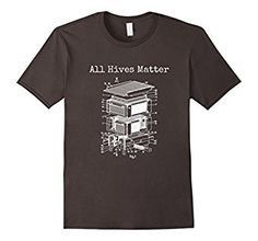 Amazon.com: All Hives Matter Shirt, Beehive Patent Shirt: Clothing  This shirt features the patent image for the parts of a beehive. The hive houses everyone from the worker bees to the queen bee in their honorable attempt to make honey and royal jelly to feed the queen. The beekeeper in your life will love this shirt whether they are an amateur beekeeper or professional. If you keep honeybees for fun or to help save the bees or showing that all hives matter.