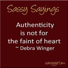 Debra Winger Authenticity is not for the faint of heart!!!!!!!