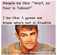 Divergent humor #dauntless #four #tris #fourtris #insurgent #allegiant #six #candor #abnegation #erudite #amity #factions #movie #book #divergent #tobias #brave
