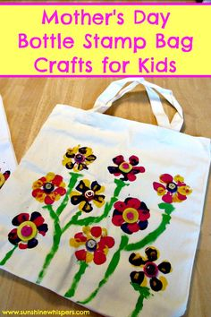 Mother's Day Crafts for Kids: Bottle Stamp Bag- Sunshine Whispers  http://www.sunshinewhispers.com/2015/05/mothers-day-crafts-for-kids/