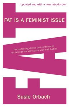 Fat Is a Feminist Issue by Susie Orbach http://www.amazon.com/dp/0099481936/ref=cm_sw_r_pi_dp_evoAvb00VPARE