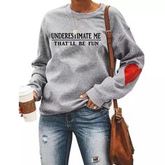Underestimate me that will be fun sweatshirt gift present idea cool jumper hen party ladies sweater fabulous jumper Funny Sweatshirts, Hoodies, Cool Jumpers, A Utopia, Thing 1, Heart Print, Casual T Shirts, At Least, Sweaters For Women