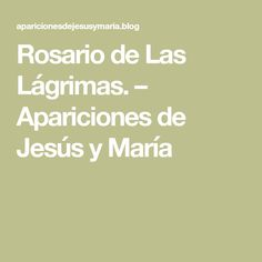 Rosario de Las Lágrimas. – Apariciones de Jesús y María God, Website, Imagines, Amen, Wedding Gowns, Angeles, Christian Prayers, Powerful Prayers, Religious Pictures