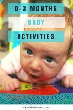 Baby activities for 0-3 months. These newborn activities work on tummy time, baby exercise and more. Click through to read more or re-pin for later.