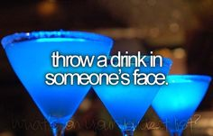 throw a drink in someones face.