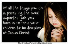 This is our primary responsibility to our children. #parenting #homeschool #ChristianParents