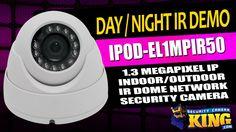 Day / Night IR Demo - IPOD-EL1MPIR50 - 1.3 MP IP Indoor/Outdoor IR Dome ...