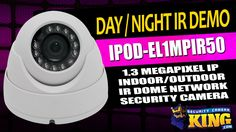Day / Night IR Demo - IPOD-EL1MPIR50 - 1.3 MP IP Indoor/Outdoor IR Dome ...