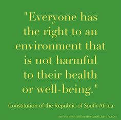 The Constitution of the Republic of South Africa protects individuals' environmental health human rights. Why doesn't every country's constitution protect individuals' environmental health human rights?