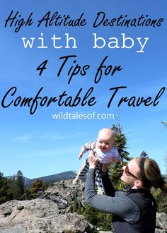 Travel to and through High Altitude Destinations with Babies   WildTalesof.com